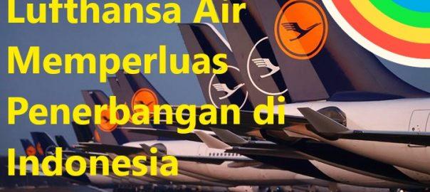 Lufthansa Air Memperluas Penerbangan di Indonesia