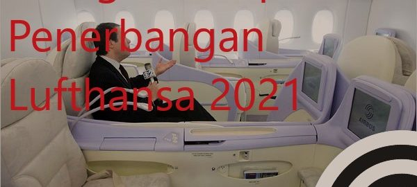 Mengulas Seputar Penerbangan Lufthansa 2021