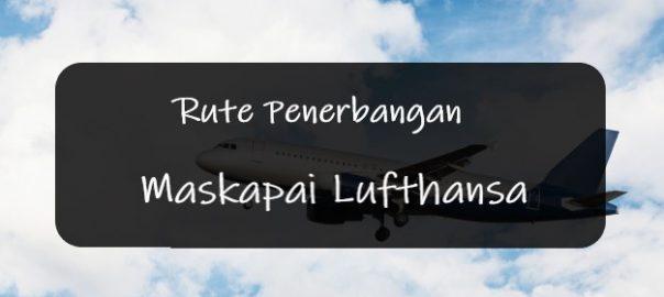 Rute Penerbangan Maskapai Lufthansa